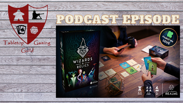 Episode 55:  Interview with Mike Bregel from Eternal Realms on his Wizards & Relics Kickstarter