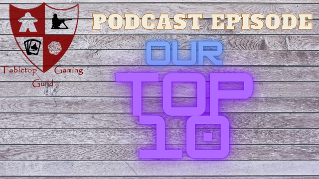 Episode 58: Our Top 10 Games!